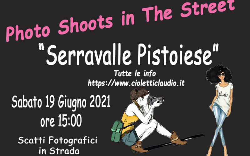 """PHOTO SHOOTS IN THE STREET """"SERRAVALLE  PISTOIESE"""""""